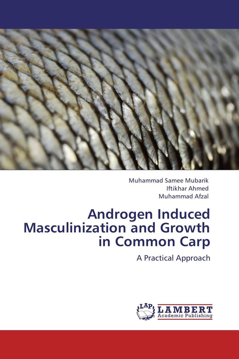 Androgen Induced Masculinization and Growth in Common Carp the common link