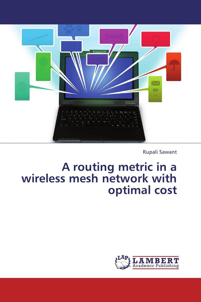A routing metric in a wireless mesh network with optimal cost syed zahidur rashid ospf network routing