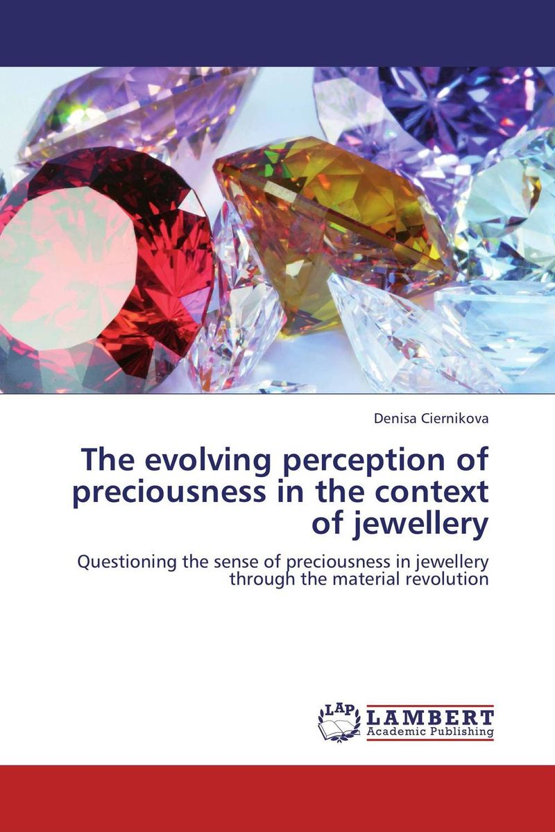 The evolving perception of preciousness in the context of jewellery vogue the jewellery