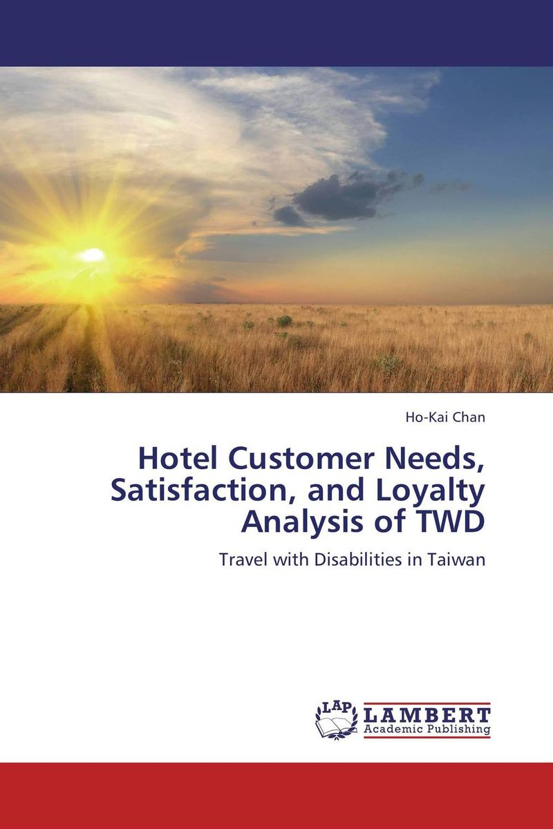 Zakazat.ru: Hotel Customer Needs, Satisfaction, and Loyalty Analysis of TWD
