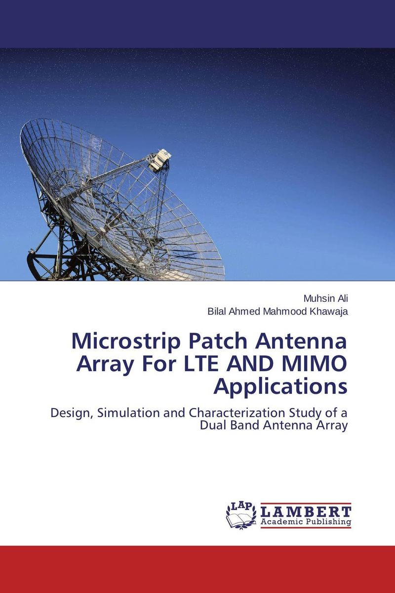 Microstrip Patch Antenna Array For LTE AND MIMO Applications pogorzelski ronald j coupled oscillator based active array antennas