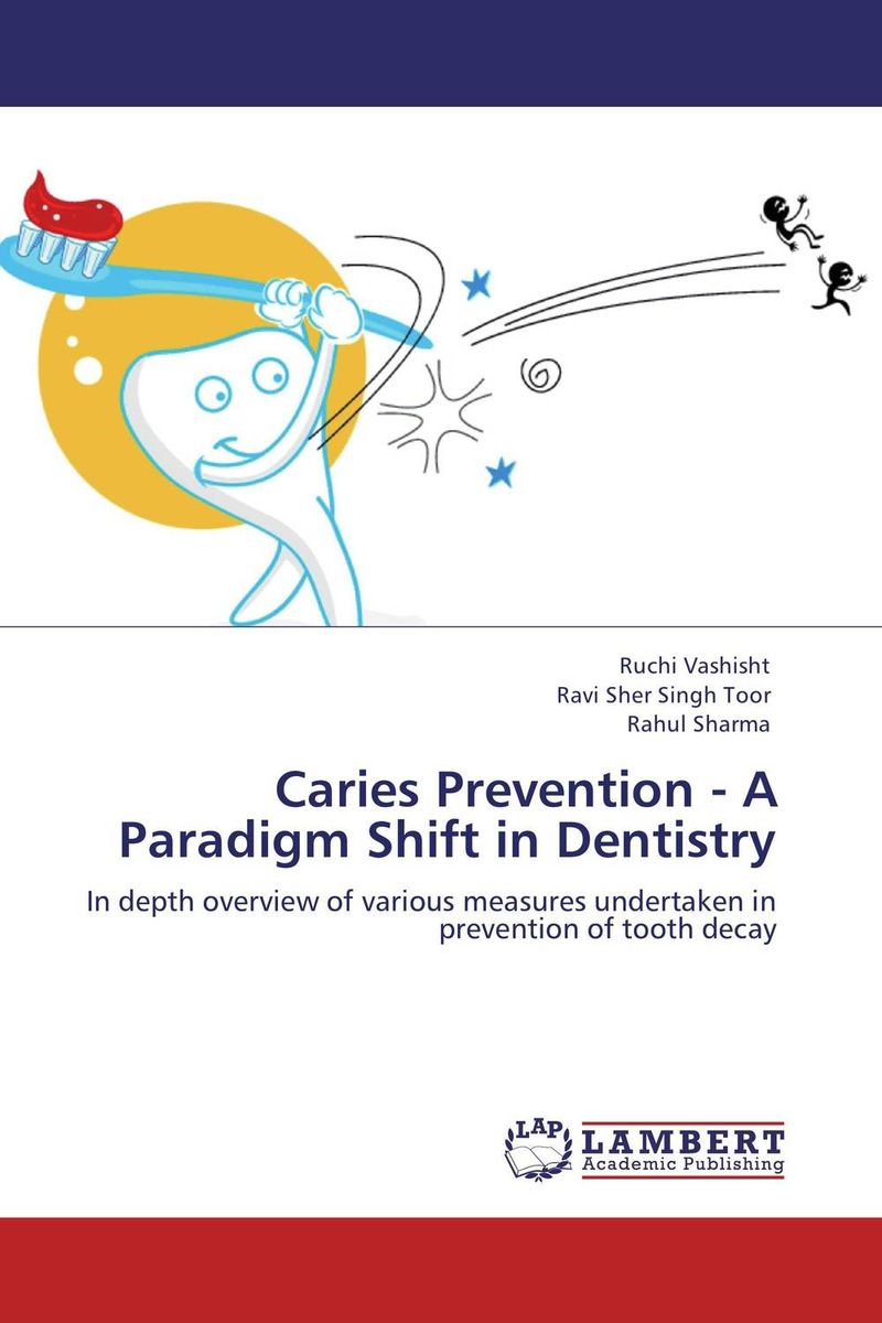 Caries Prevention - A Paradigm Shift in Dentistry цена