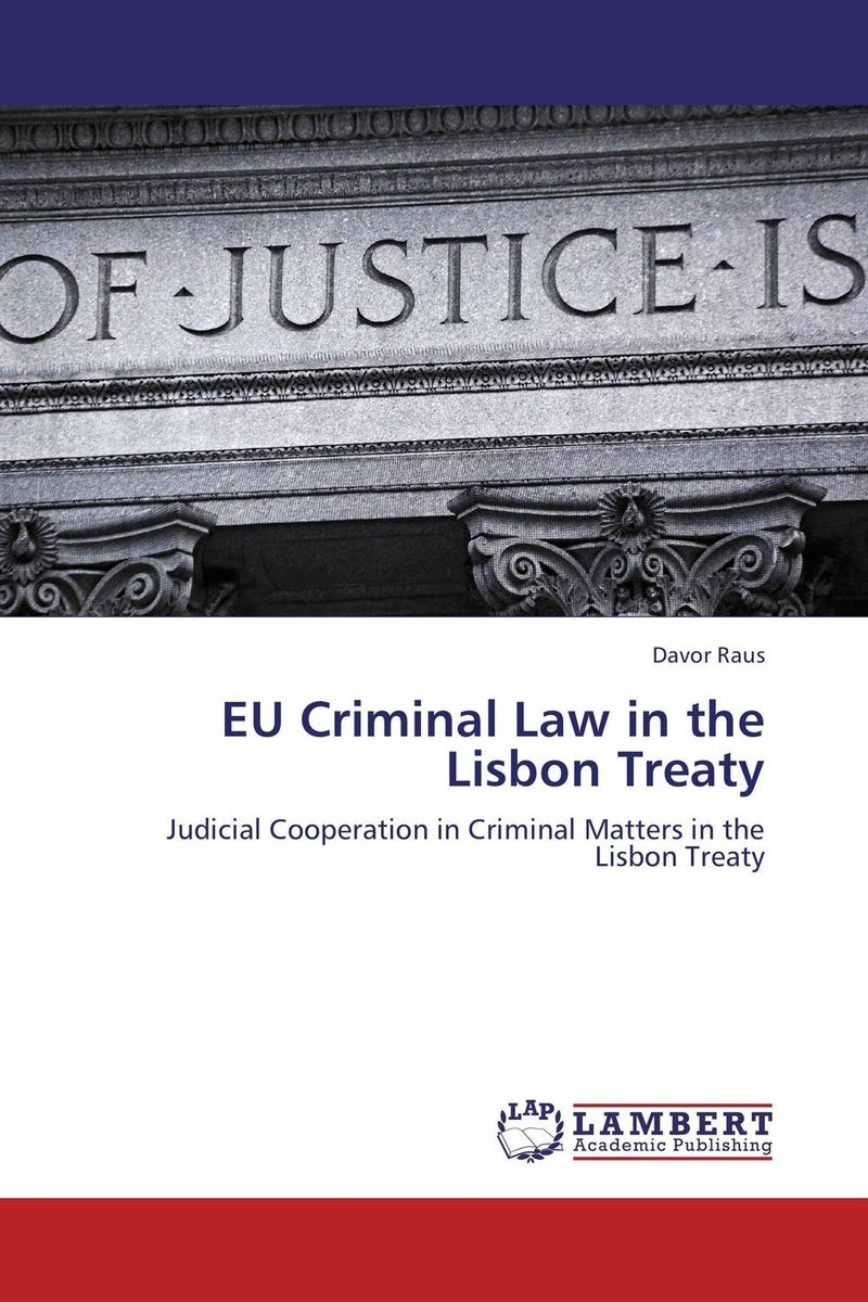 EU Criminal Law in the Lisbon Treaty criminal law and the authority of the state