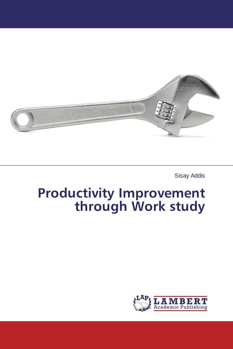 Productivity Improvement through Work study amare matebu daniel kitaw and carlo rafele productivity improvement in ethiopian manufacturing firms