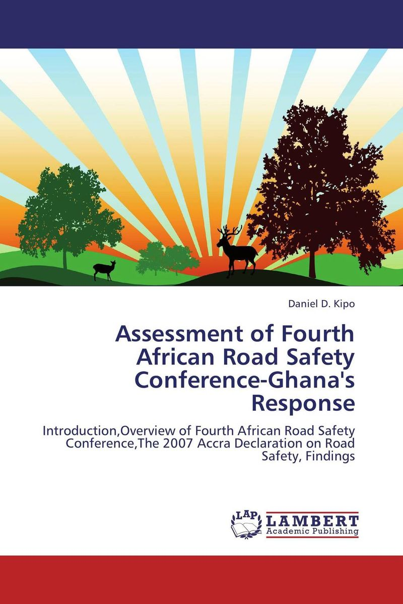 Assessment of Fourth African Road Safety Conference-Ghana's Response on the road