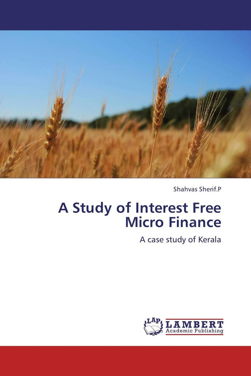 A Study of Interest Free Micro Finance jaynal ud din ahmed and mohd abdul rashid institutional finance for micro and small entreprises in india