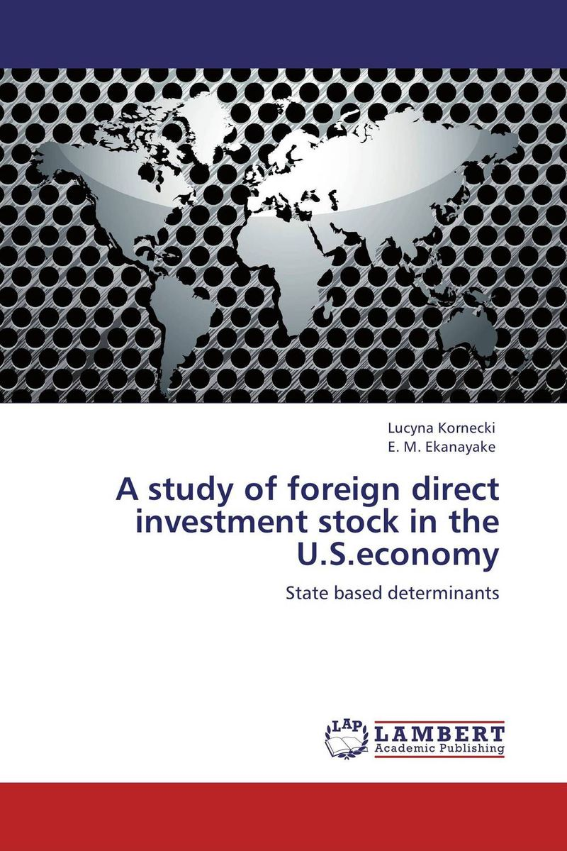 A study of foreign direct investment stock in the U.S.economy i manev social capital and strategy effectiveness an empirical study of entrepreneurial ventures in a transition economy