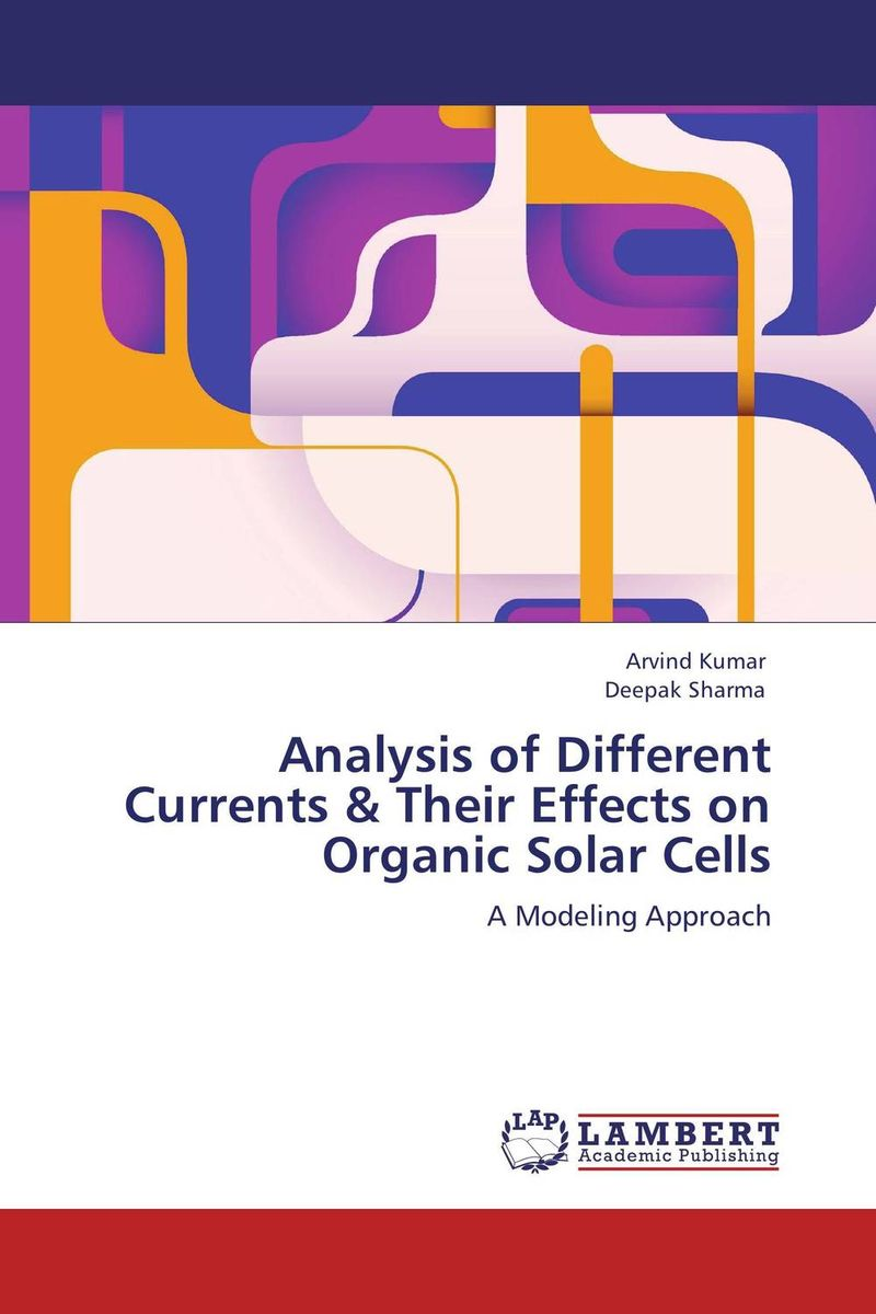 Analysis of Different Currents & Their Effects on Organic Solar Cells solution processed organic solar cells
