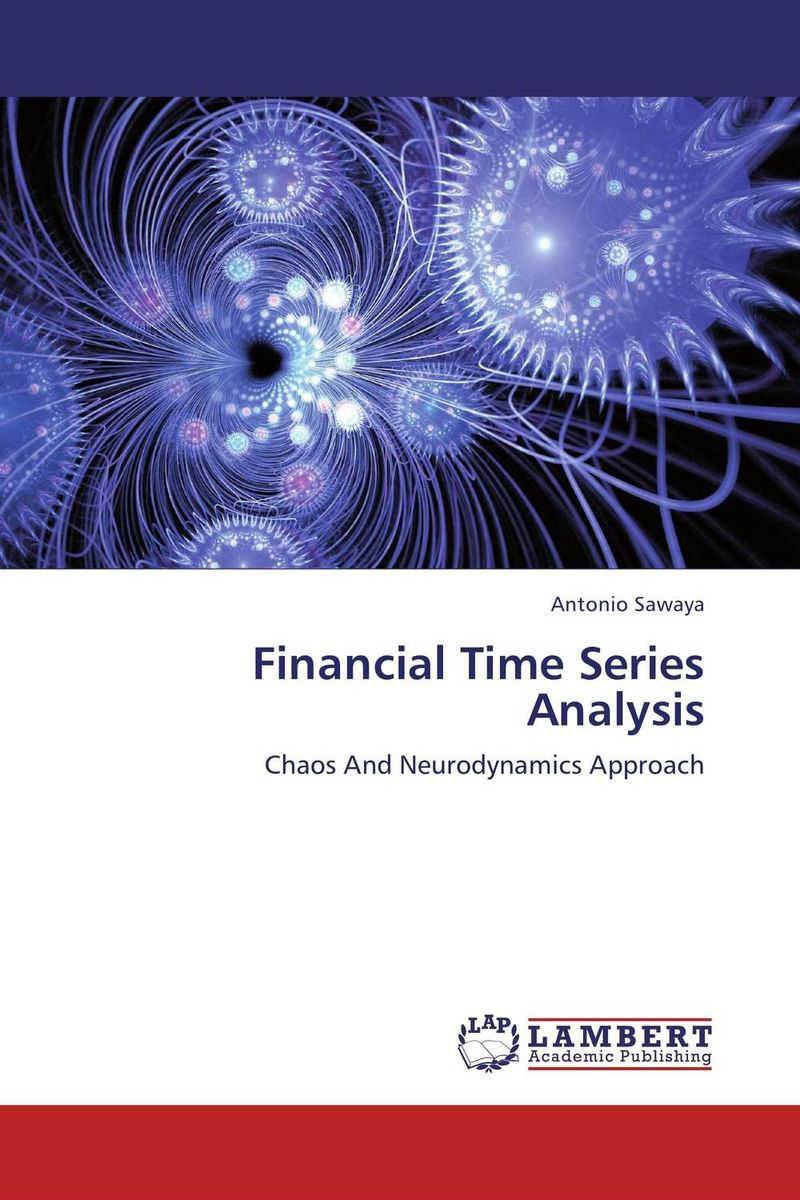Financial Time Series Analysis time series analysis using neural networks