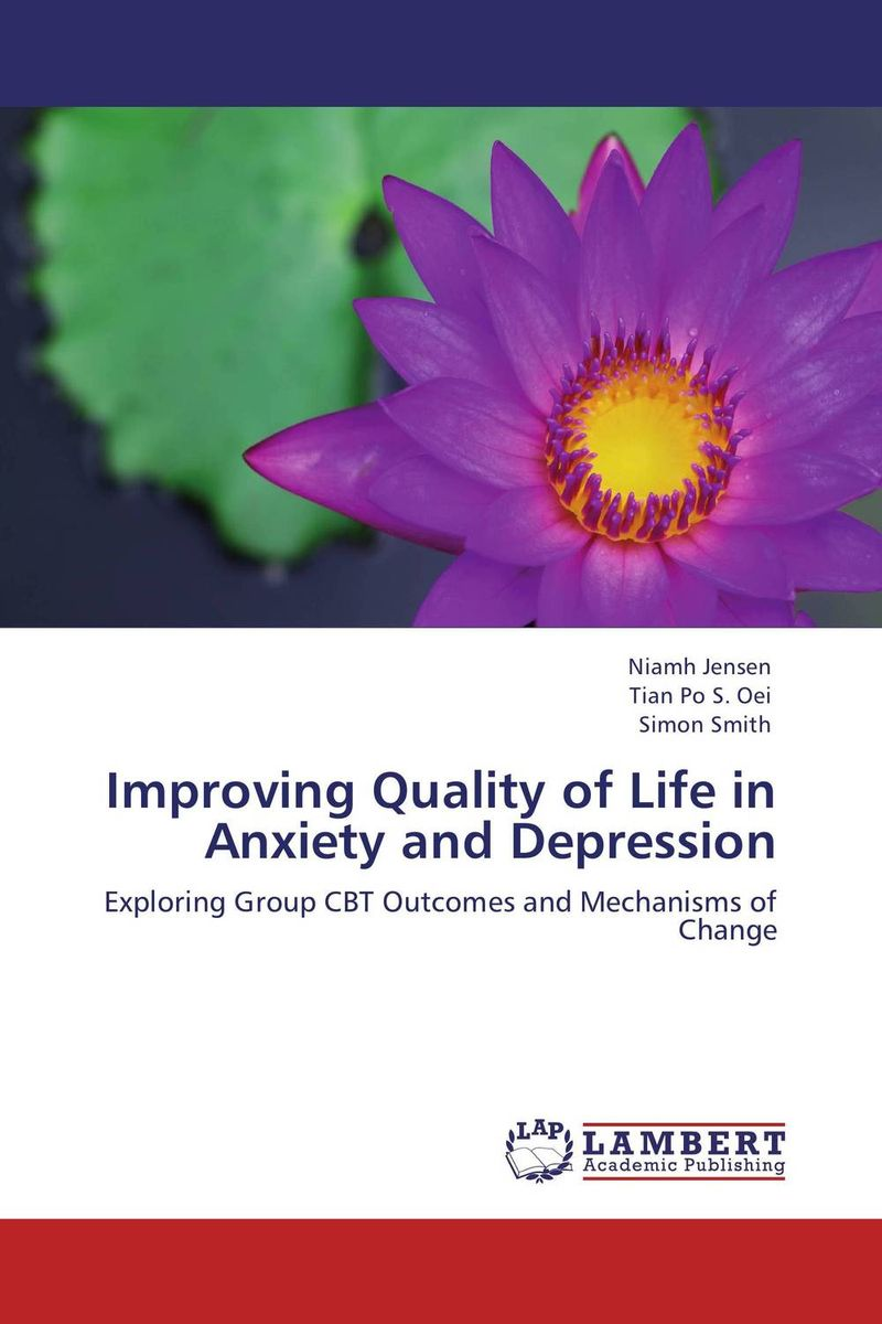 Improving Quality of Life in Anxiety and Depression improving quality of life in anxiety and depression