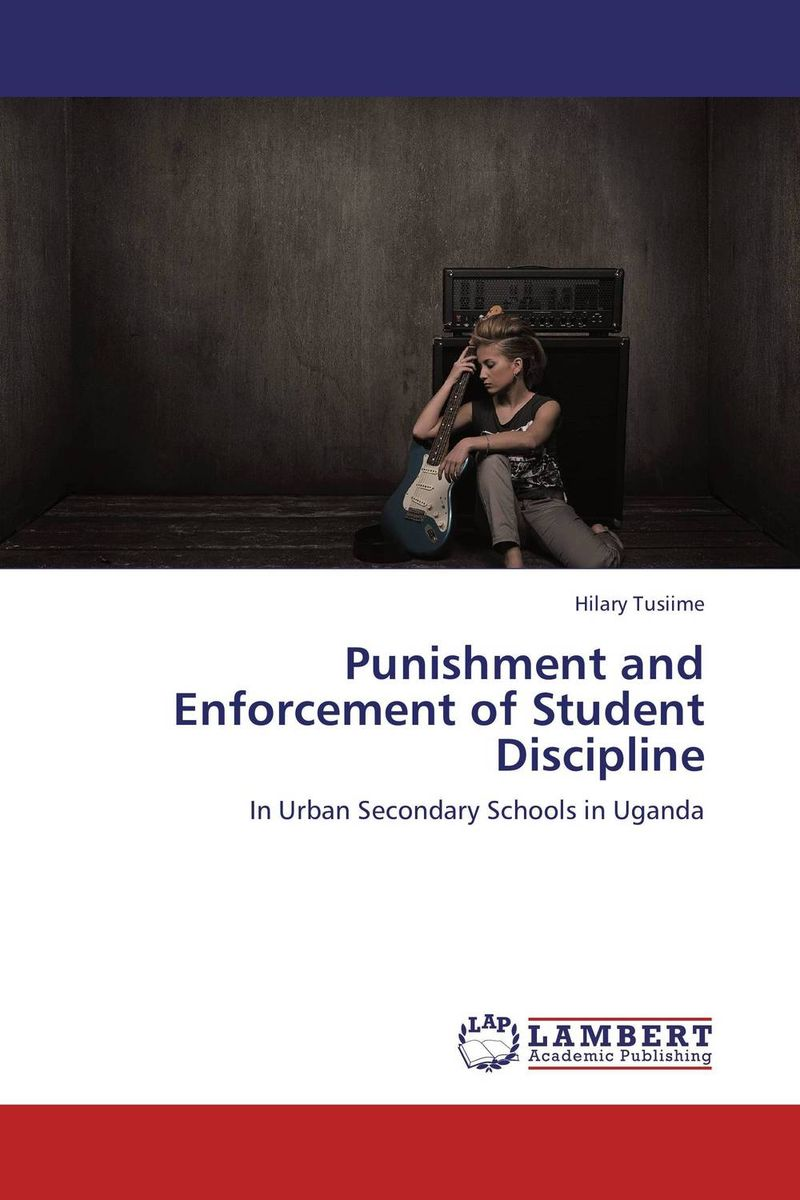 Punishment and Enforcement of Student Discipline sarah miles overloaded and underprepared strategies for stronger schools and healthy successful kids