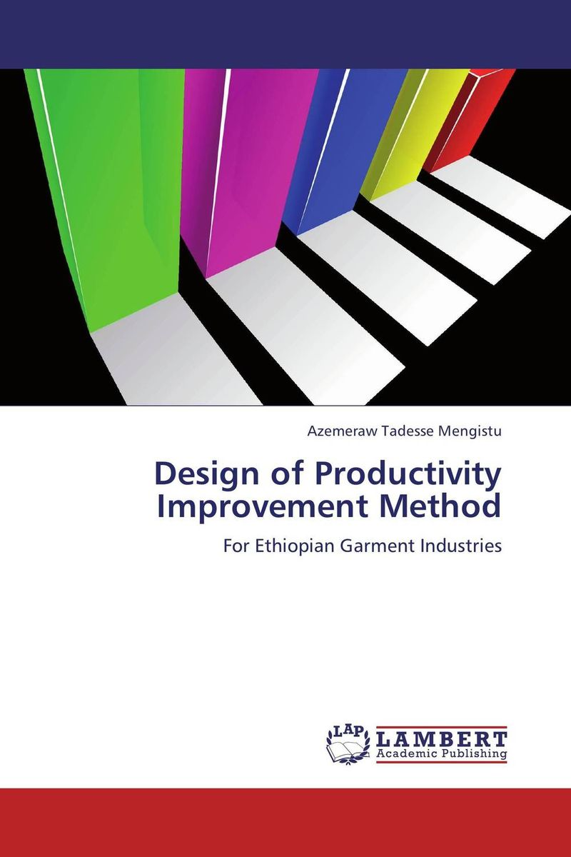 Design of Productivity Improvement Method amare matebu daniel kitaw and carlo rafele productivity improvement in ethiopian manufacturing firms