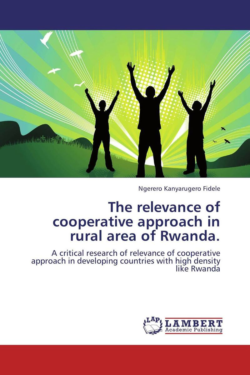 The relevance of cooperative approach in rural area of Rwanda. muhammad hashim an easy approach to understand organizational behavior