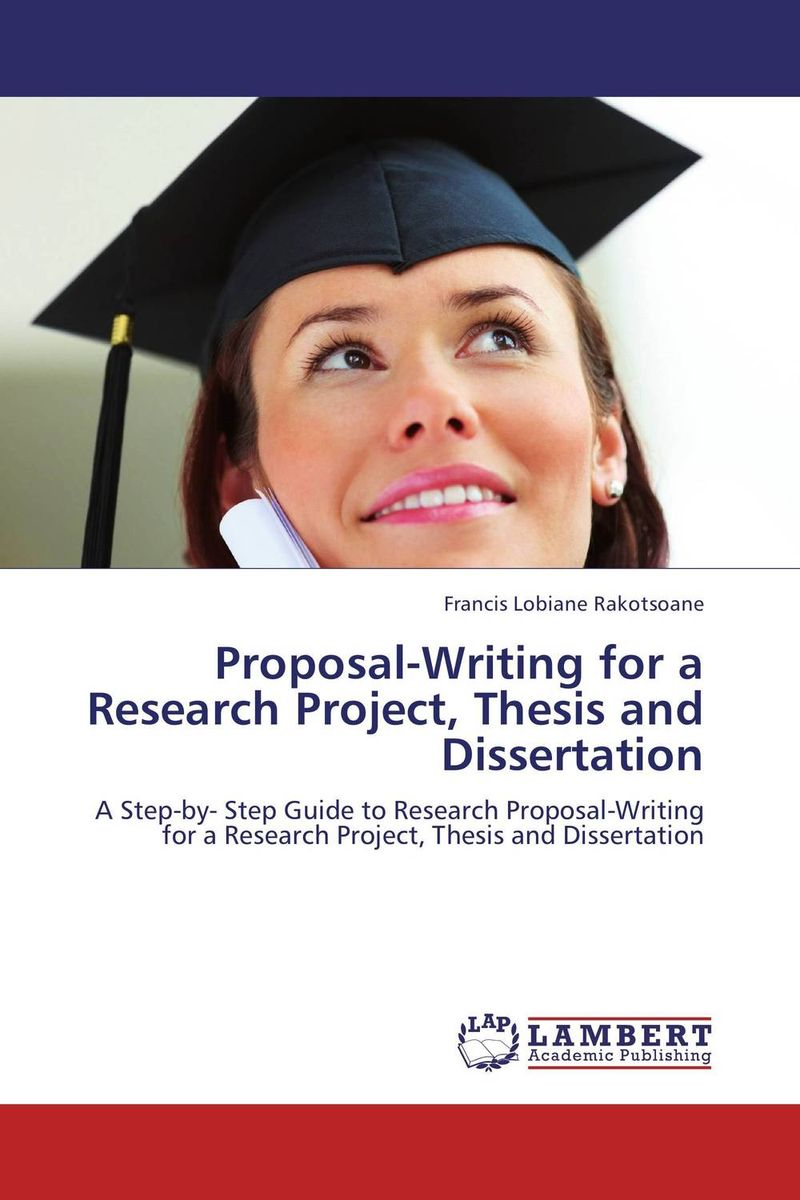 Proposal-Writing for a Research Project, Thesis and Dissertation