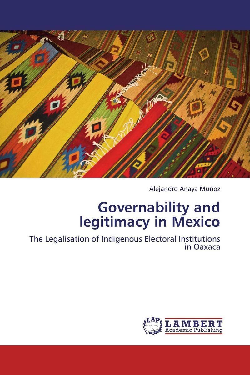 Governability and legitimacy in Mexico emmanuel y mijares mexico