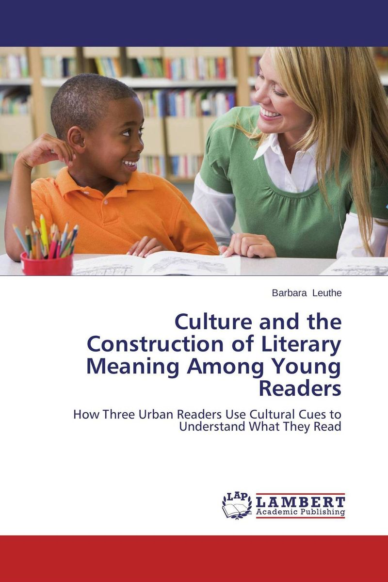 Culture and the Construction of Literary Meaning Among Young Readers writing for immortality – women and the emergence of high literary culture in america