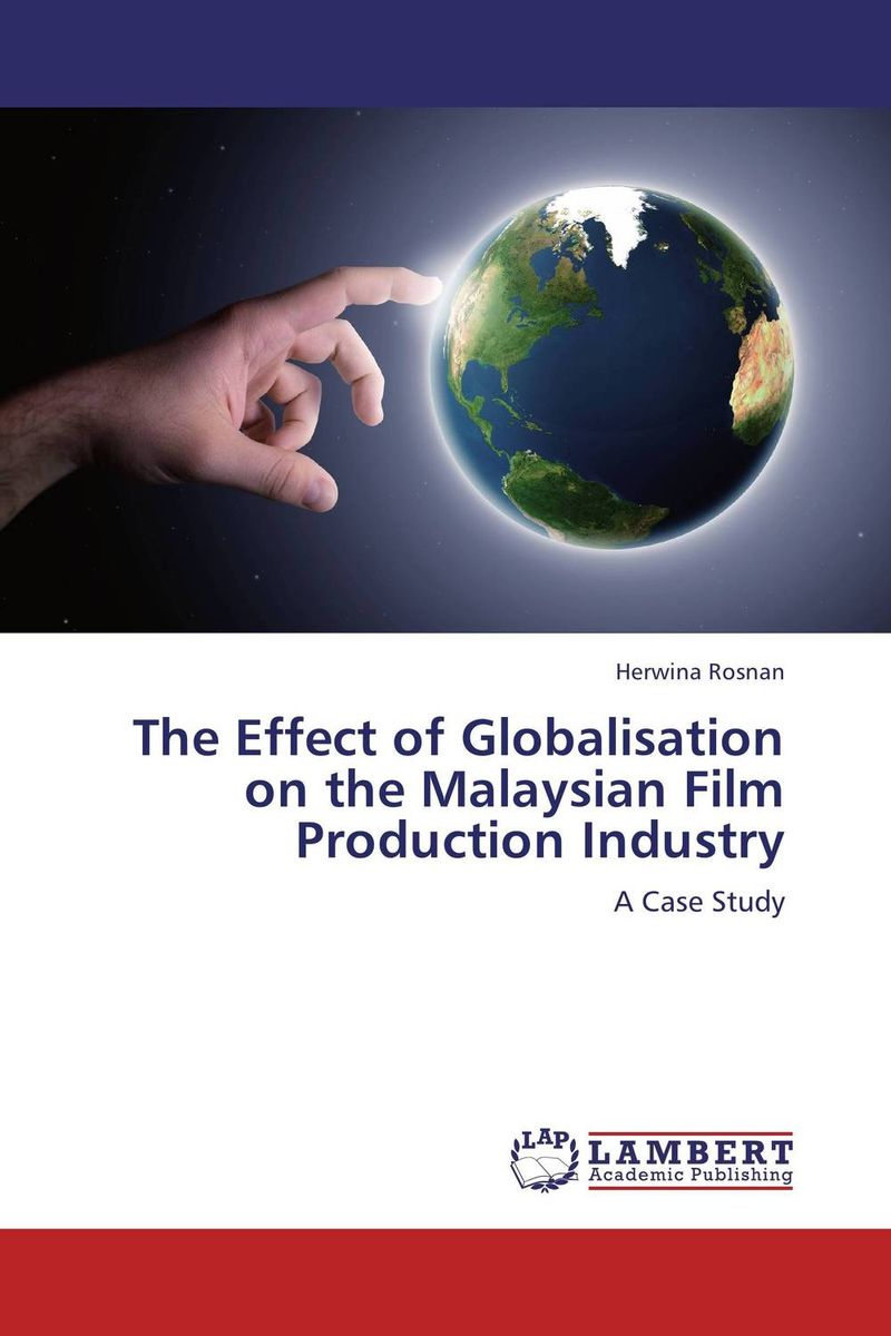 The Effect of Globalisation on the Malaysian Film Production Industry production and export of citrus industry the case study of pakistan