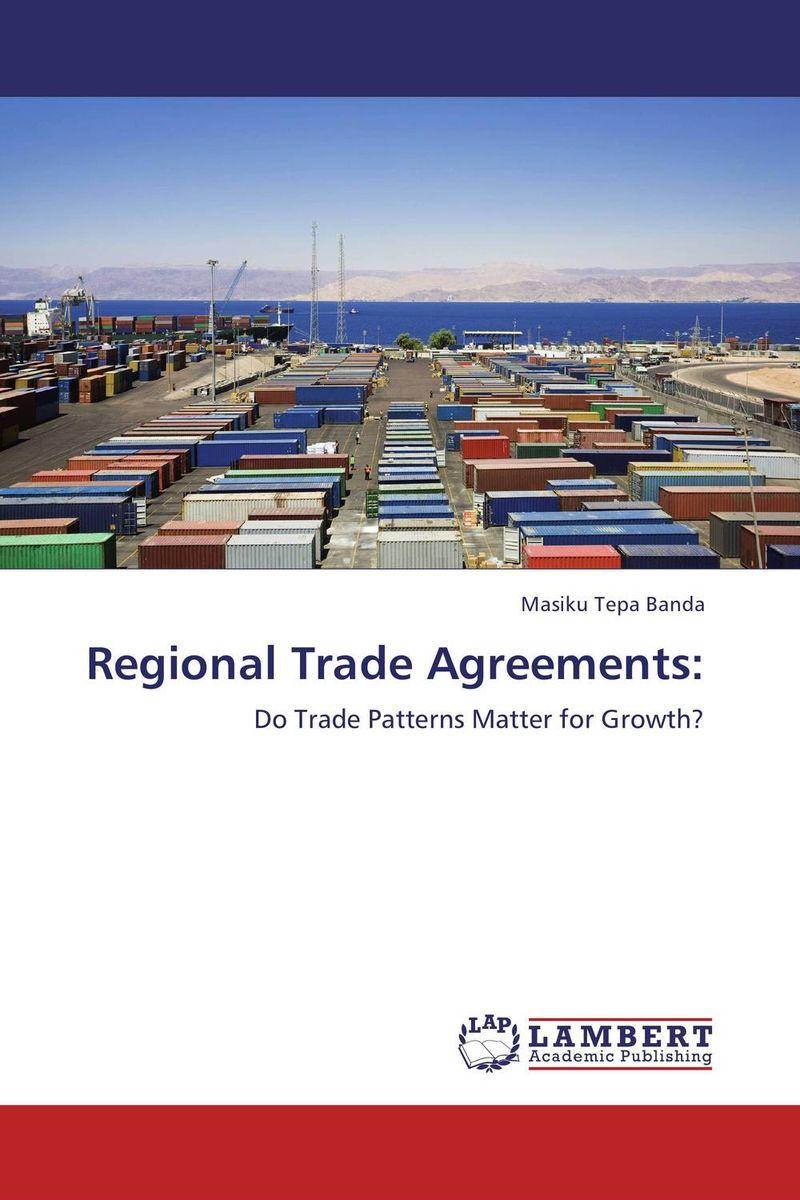 Regional Trade Agreements: masiku tepa banda regional trade agreements