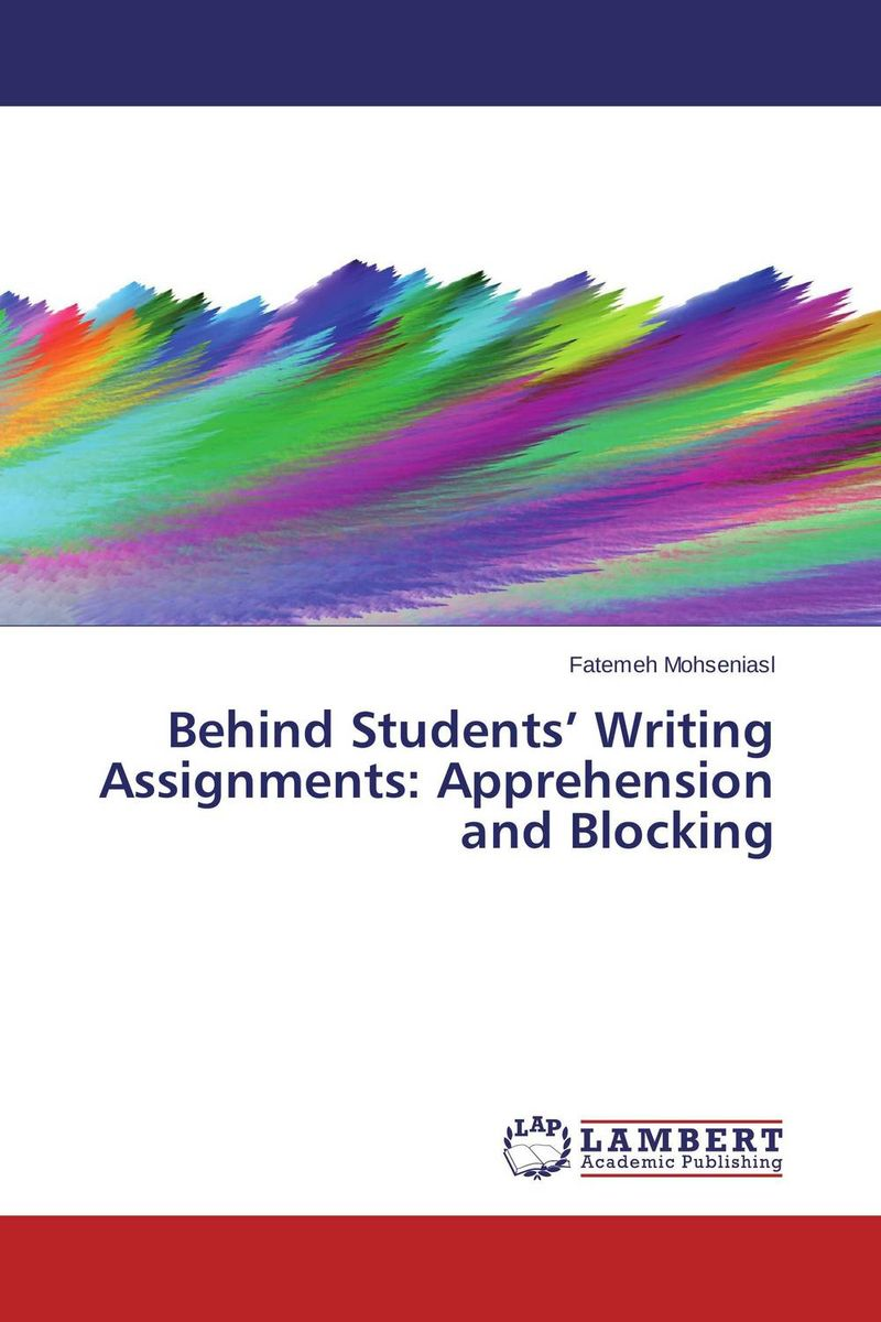 Behind Students' Writing Assignments: Apprehension and Blocking