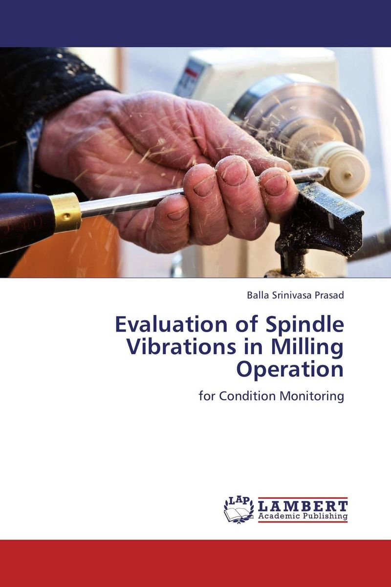 Evaluation of Spindle Vibrations in Milling Operation model enrichment in operation research