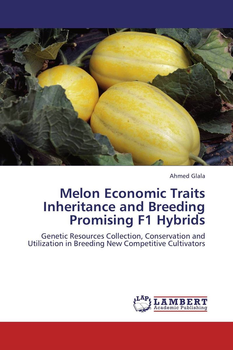 Melon Economic Traits Inheritance and Breeding Promising F1 Hybrids