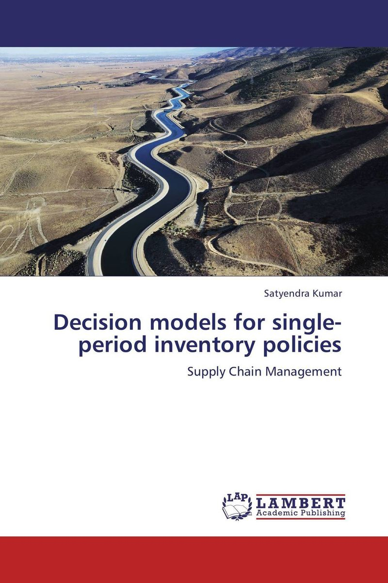 Decision models for single-period inventory policies robert davis a demand driven inventory optimization and replenishment creating a more efficient supply chain