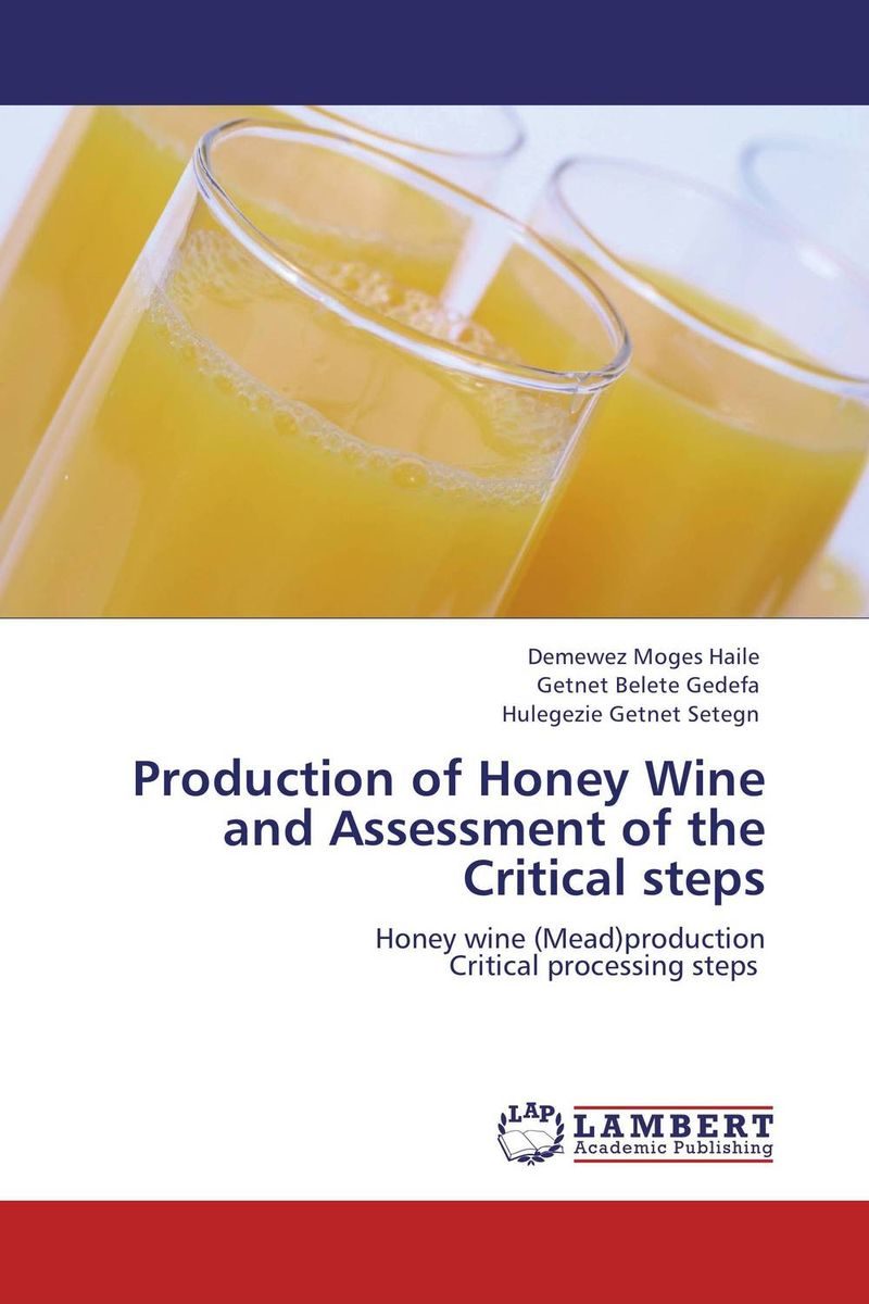 Production of Honey Wine and Assessment of the Critical steps honey value chain analysis