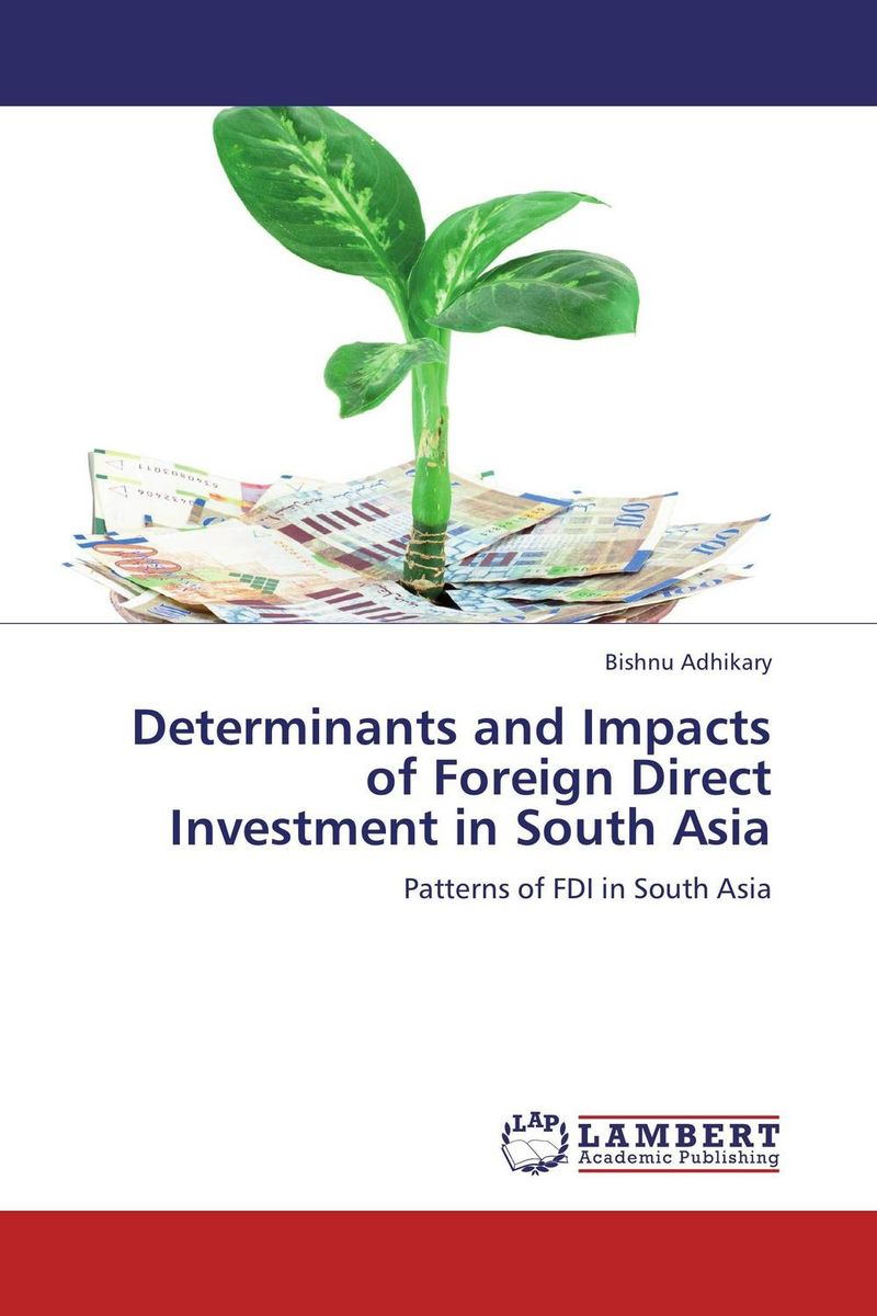 Determinants and Impacts of Foreign Direct Investment in South Asia bibiana njogo fdi determinants in pre and deregulated nigerian economy