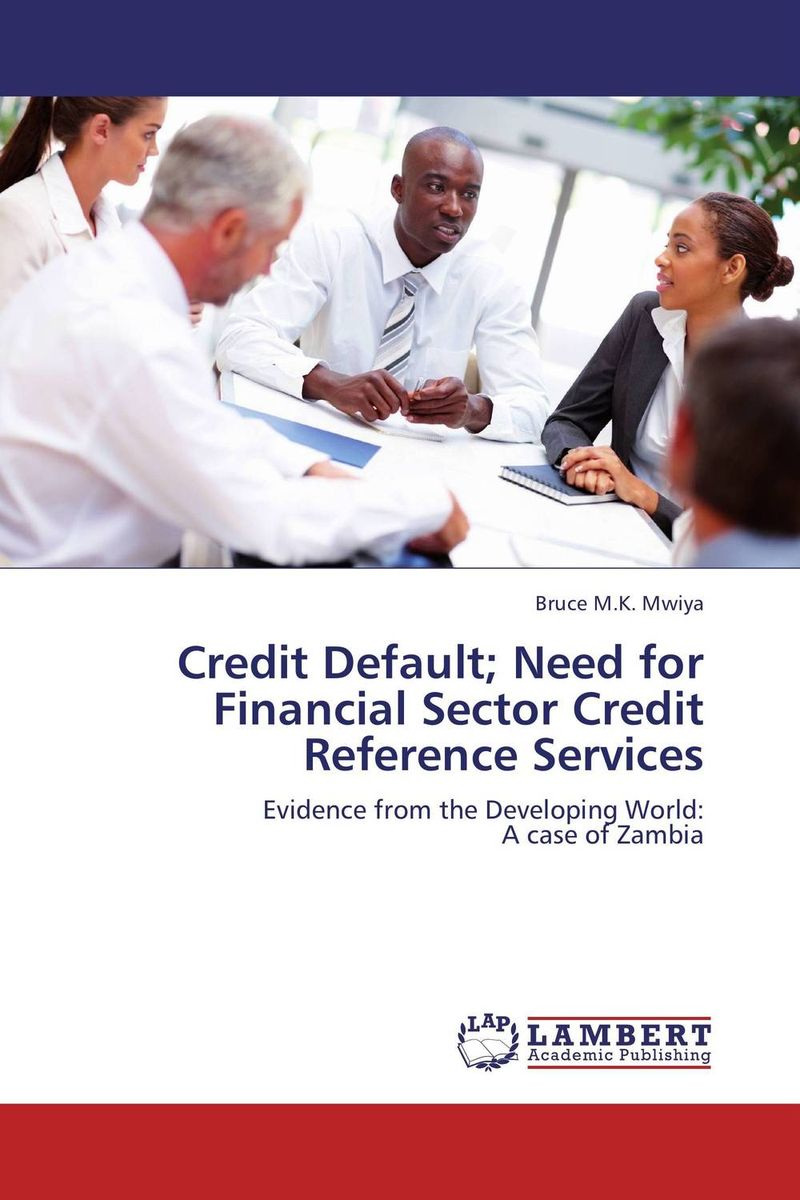 Credit Default; Need for Financial Sector Credit Reference Services jon gregory counterparty credit risk and credit value adjustment a continuing challenge for global financial markets