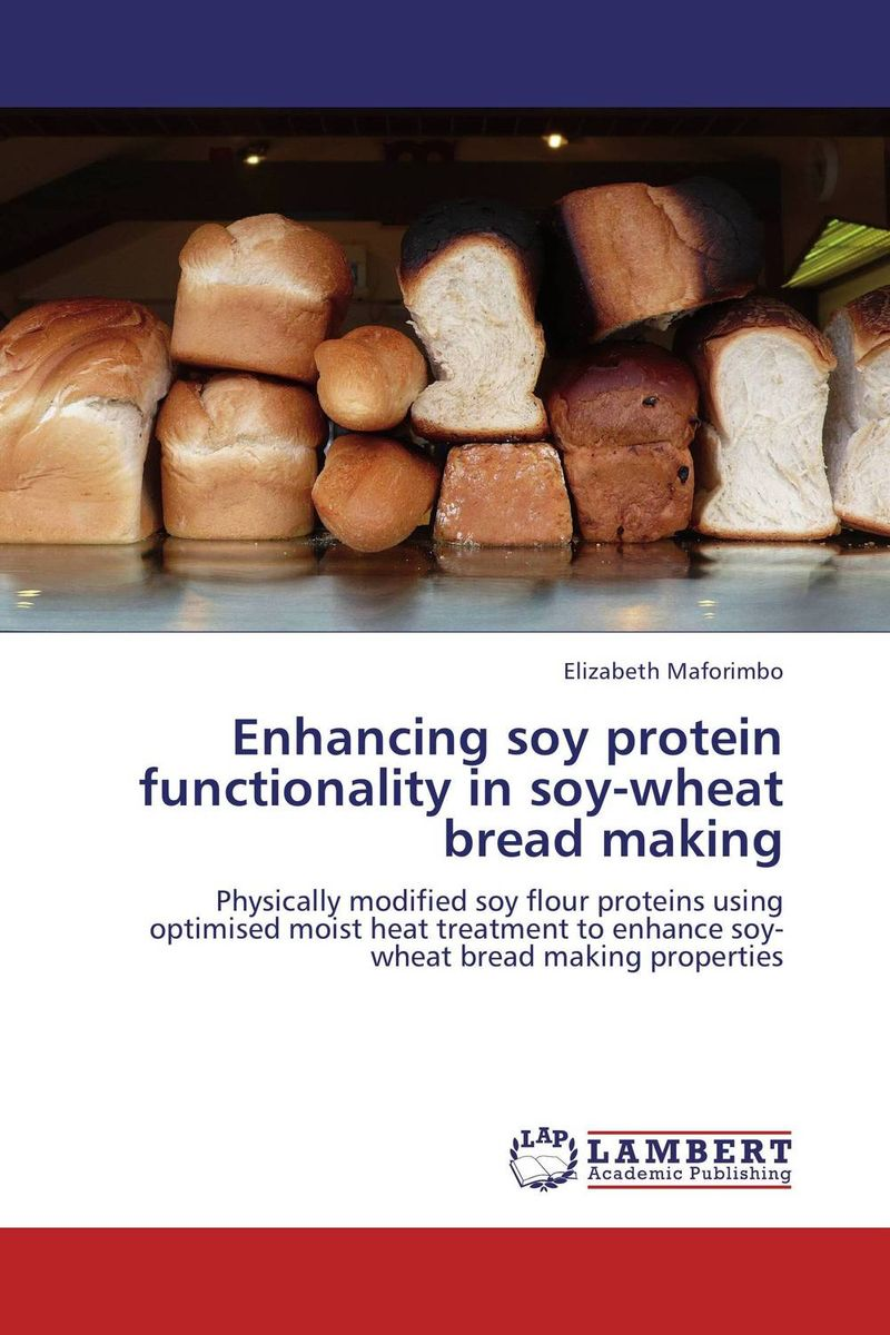 Enhancing soy protein functionality in soy-wheat bread making