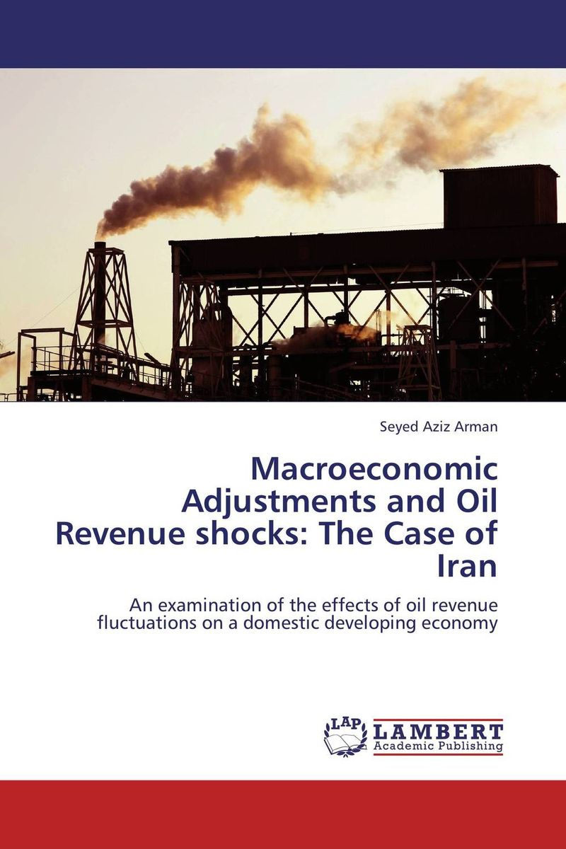 Macroeconomic Adjustments and Oil Revenue shocks: The Case of Iran