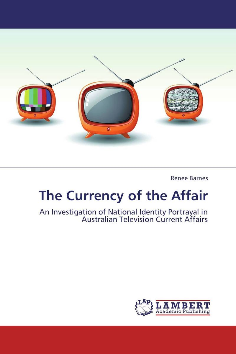 The Currency of the Affair affair of state an