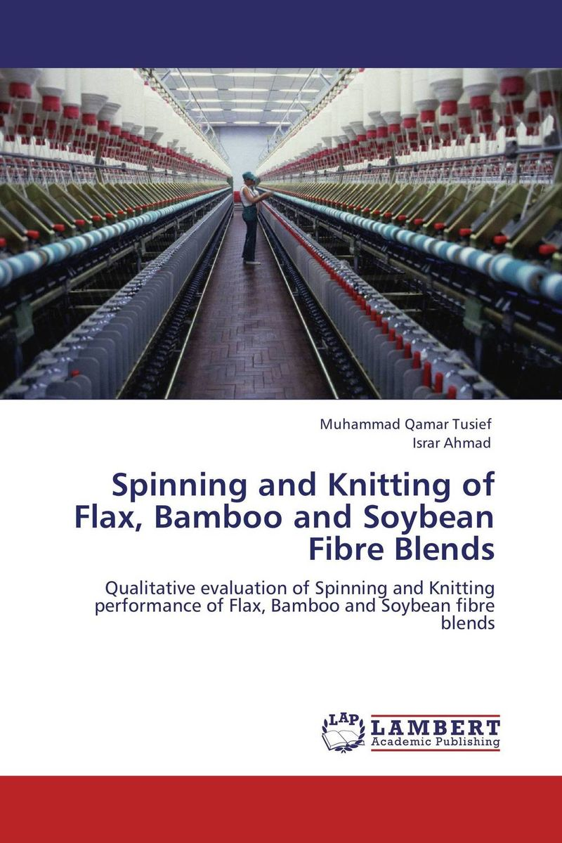 Spinning and Knitting of Flax, Bamboo and Soybean Fibre Blends gbasouzor austin ikechukwu and atanmo philip n properties of bamboo influence of volume fraction and fibre length
