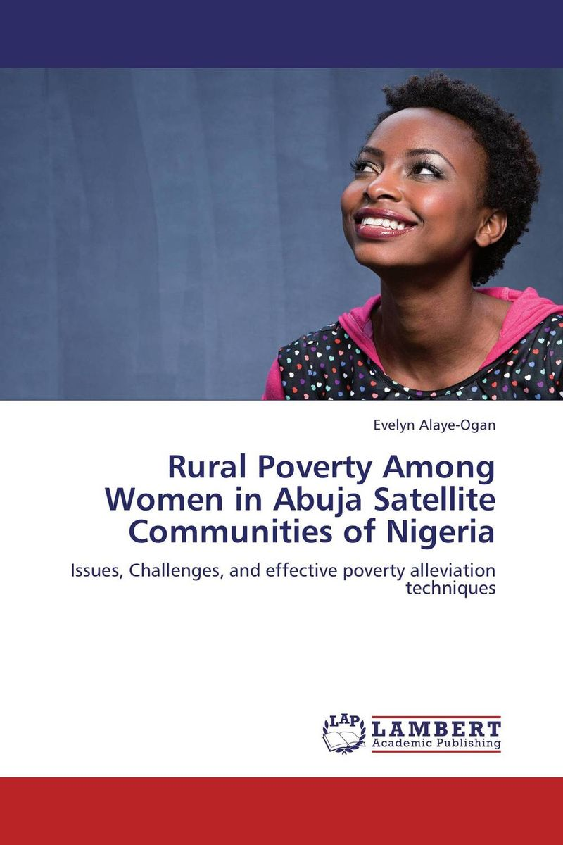 Rural Poverty Among Women in Abuja Satellite Communities of Nigeria role of ict in rural poverty alleviation