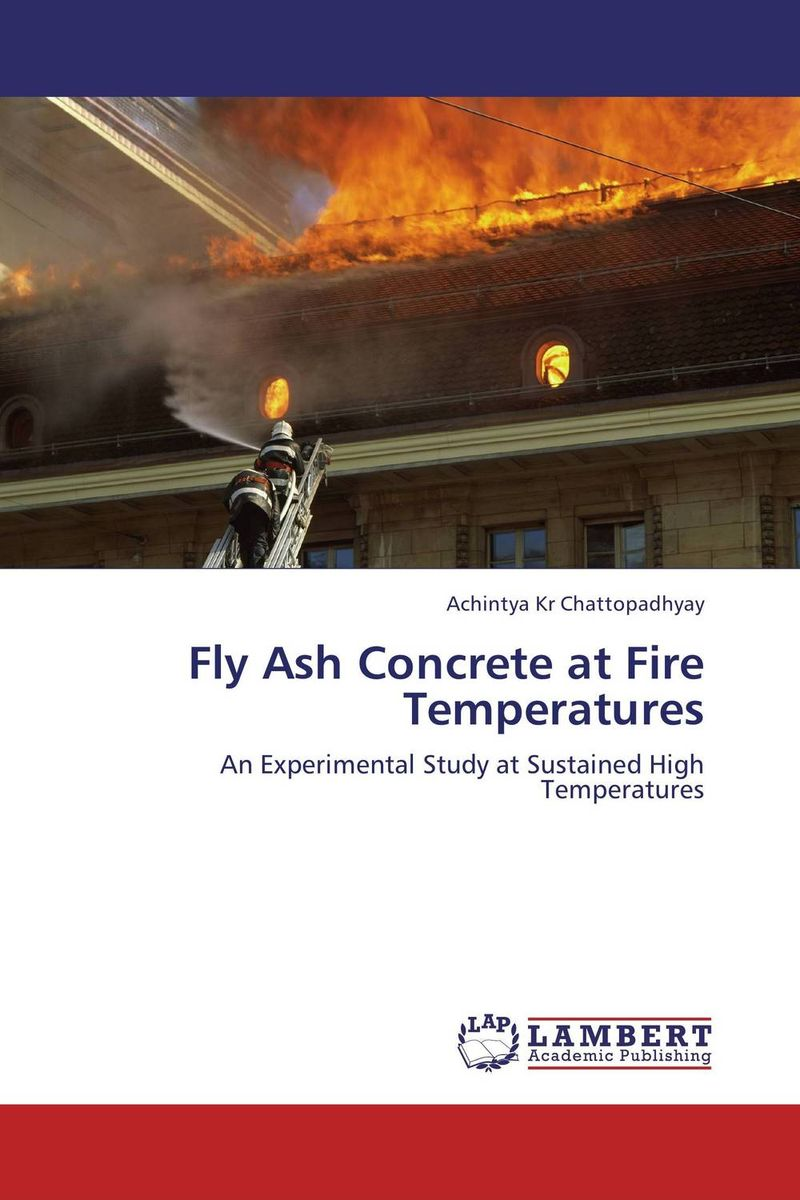 Fly Ash Concrete at Fire Temperatures industrial wastes in concrete alternative to cement