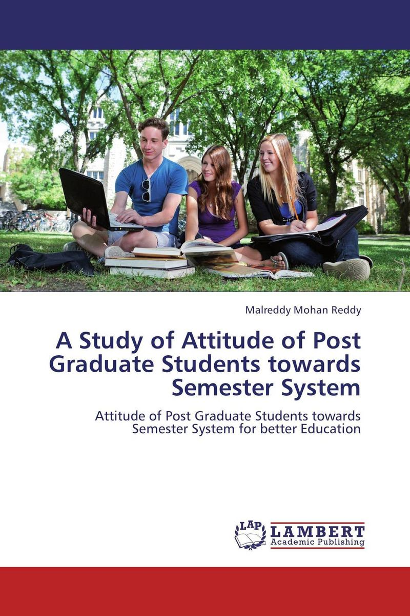 A Study of Attitude of Post Graduate Students towards Semester System student attitude towards web based learning resources