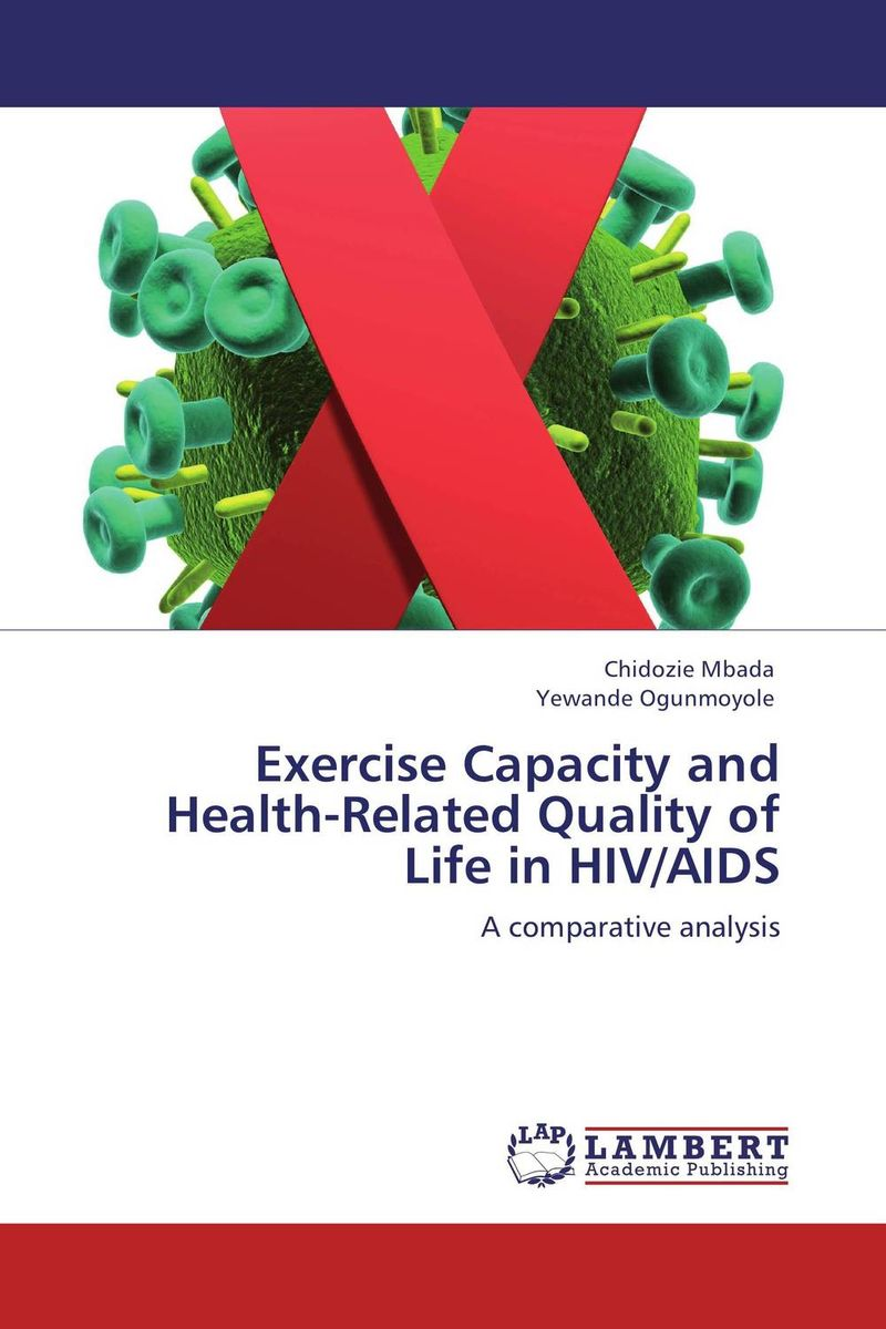 Exercise Capacity and Health-Related Quality of Life in HIV/AIDS exerpeutic 1000 magnetic hig capacity recumbent exercise bike for seniors
