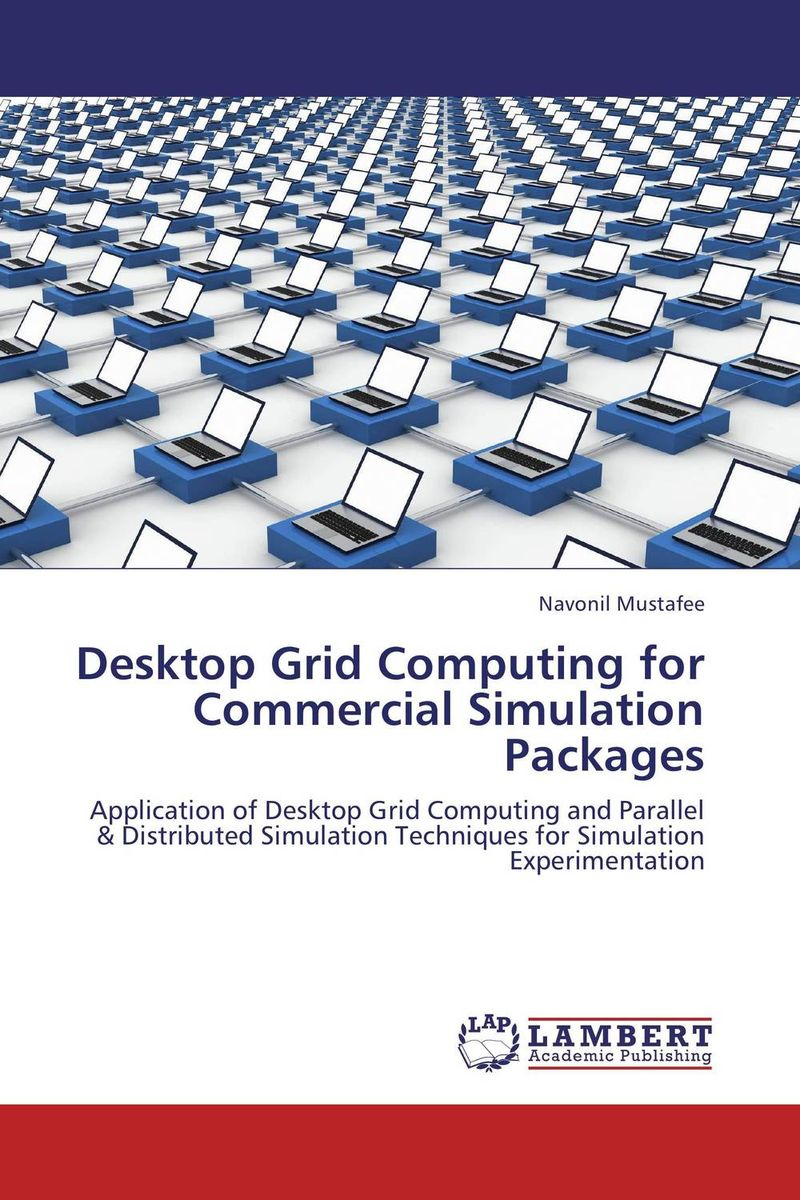 Desktop Grid Computing for Commercial Simulation Packages communications architecture in support of grid computing