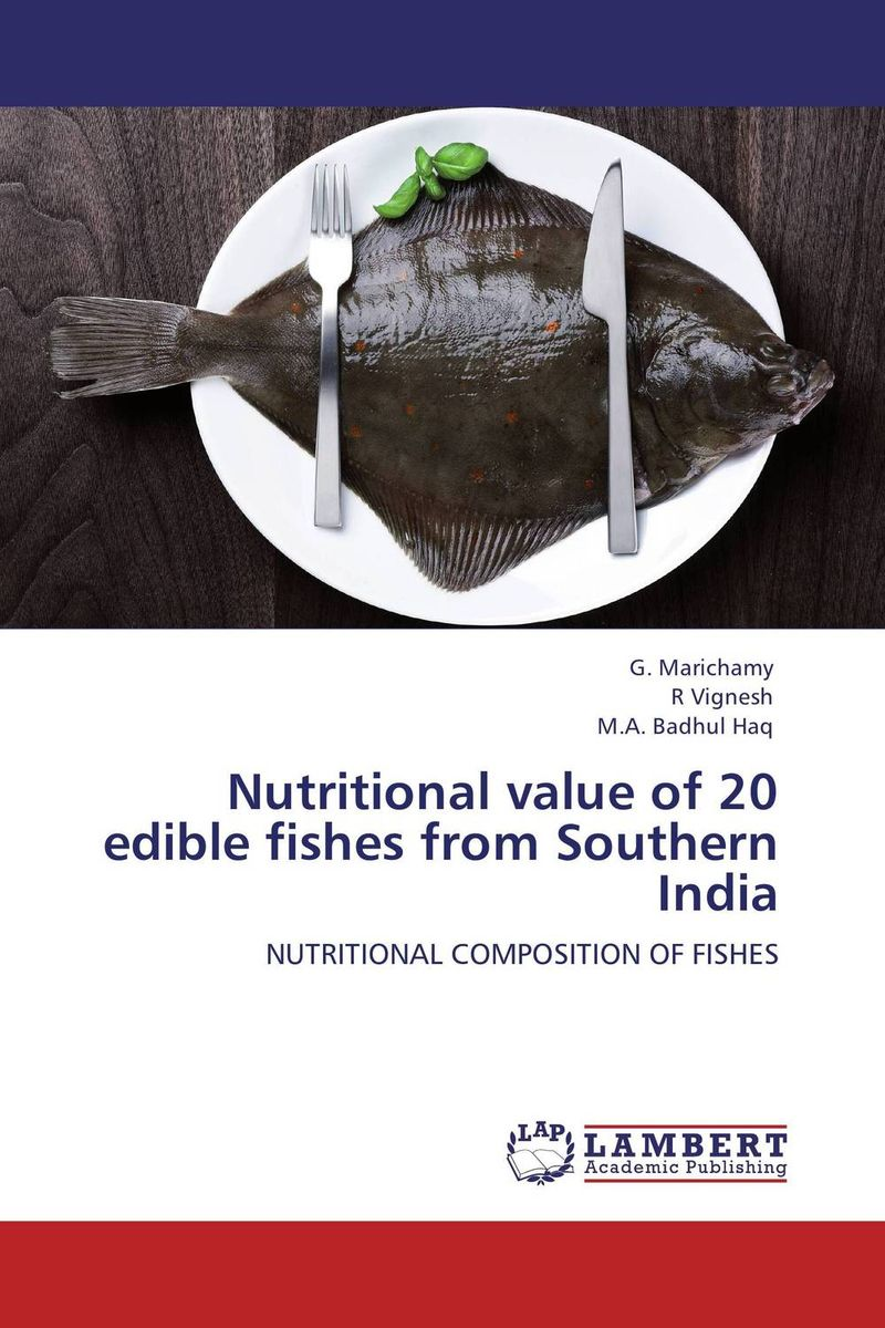 Nutritional value of 20 edible fishes from Southern India seeing things as they are