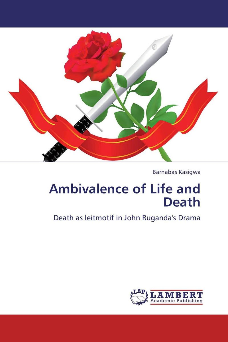 Ambivalence of Life and Death the law of life and death