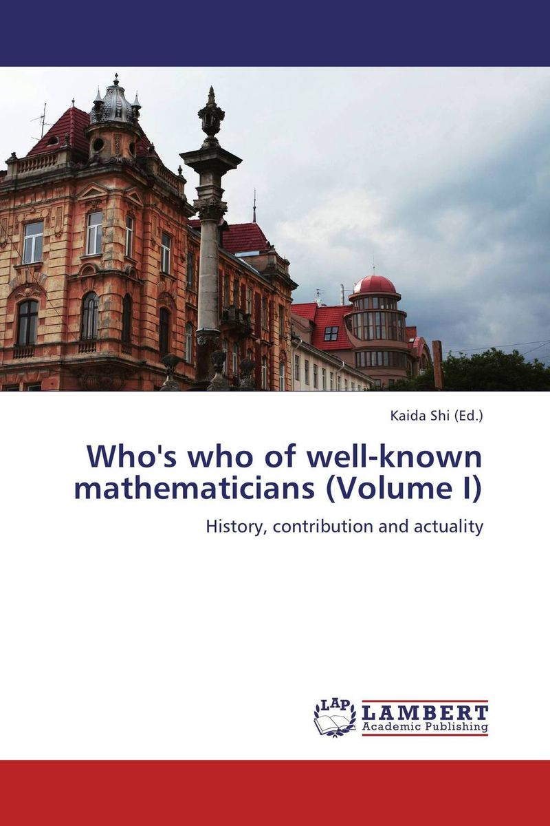 Who's who of well-known mathematicians (Volume I) on the cherubum – the sacrifices of abel