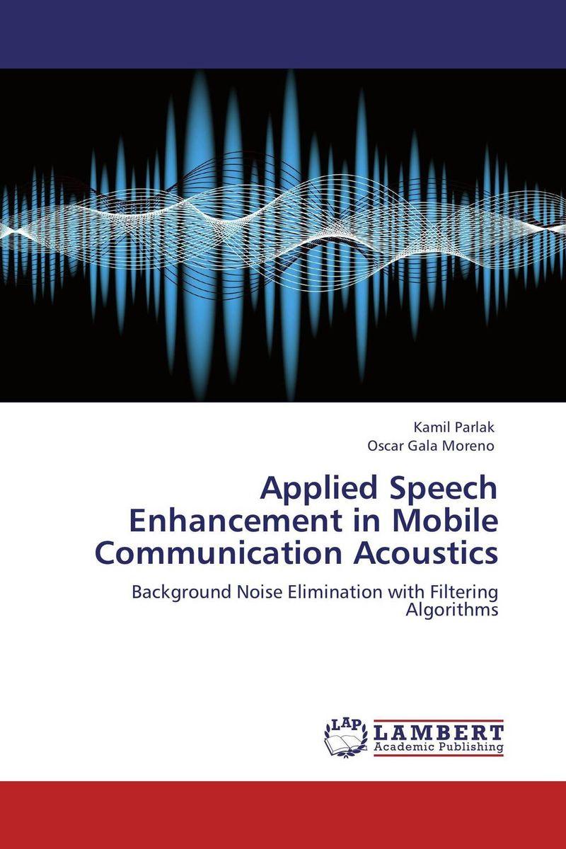 Applied Speech Enhancement in Mobile Communication Acoustics