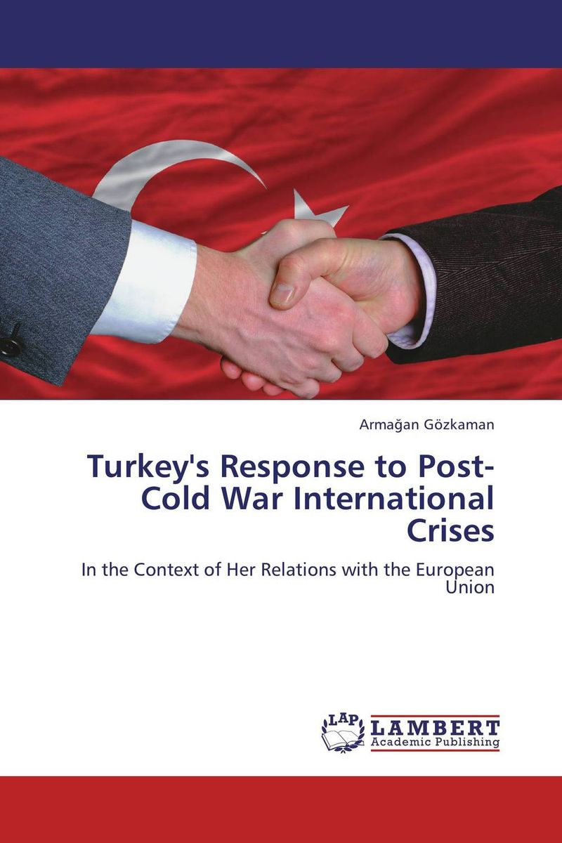 Turkey's Response to Post-Cold War International Crises уэллс г война миров the war of the worlds