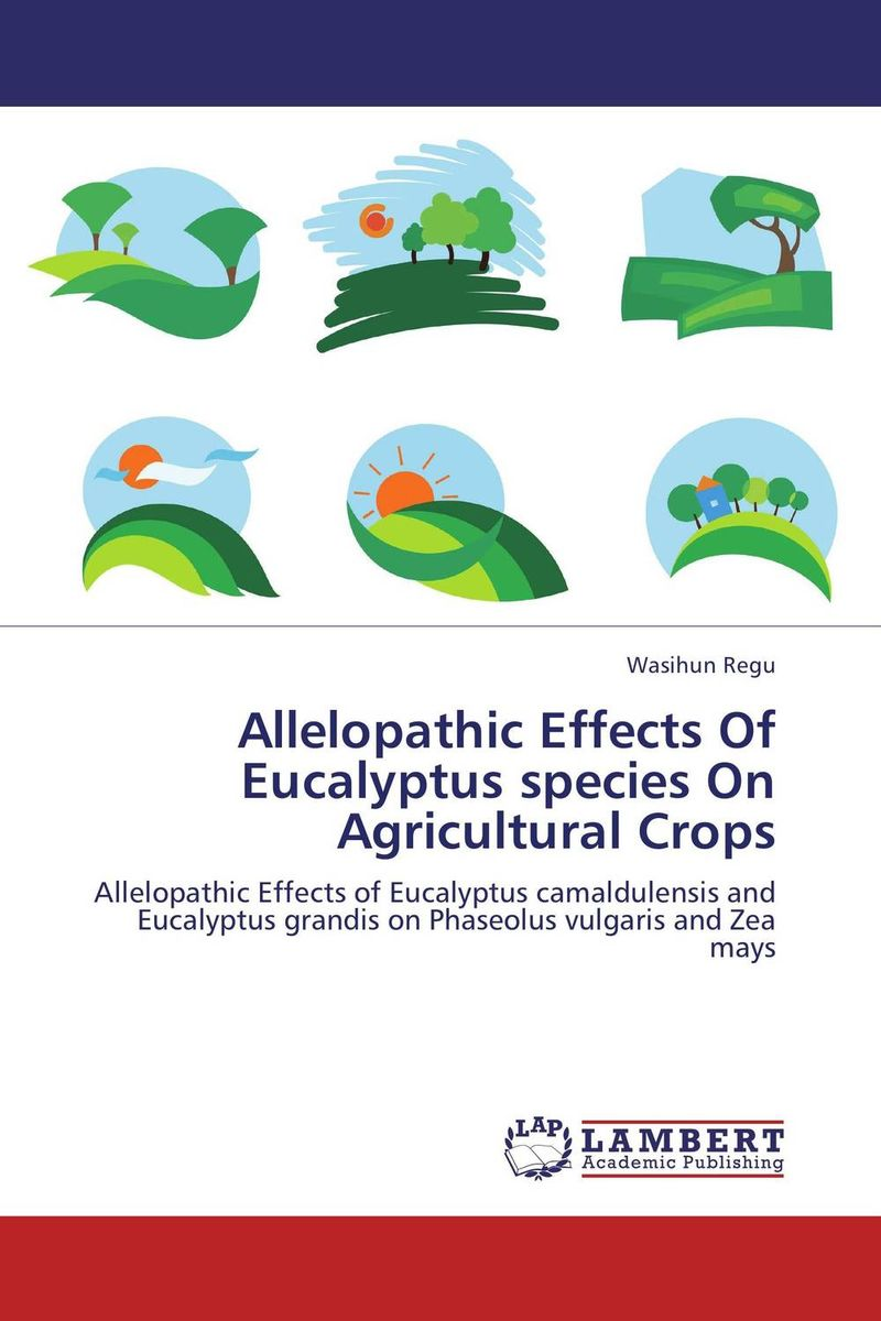 Allelopathic Effects Of Eucalyptus species On Agricultural Crops land suitability evaluation for principal agricultural crops