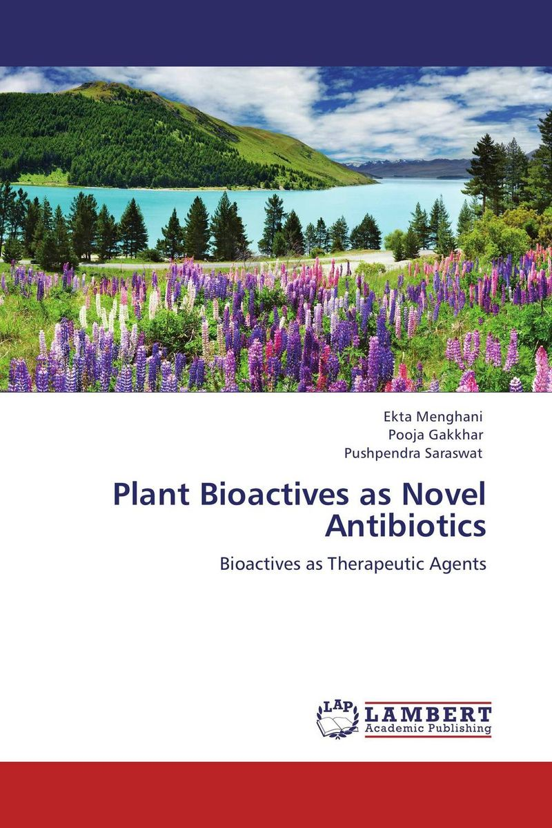 Plant Bioactives as Novel Antibiotics these days are ours