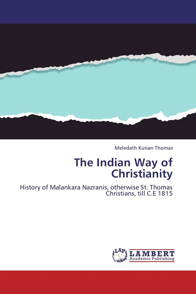 The Indian Way of Christianity christianity and hellenism in the fifth–century greek east – theodoret s apologetics against the greeks in context