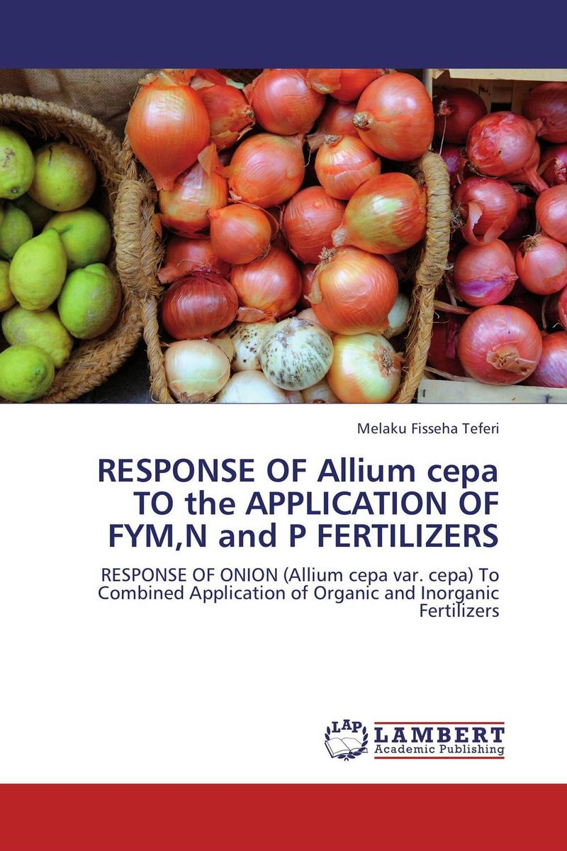 RESPONSE OF Allium cepa TO the APPLICATION OF FYM,N and P FERTILIZERS highsmith p found in the street