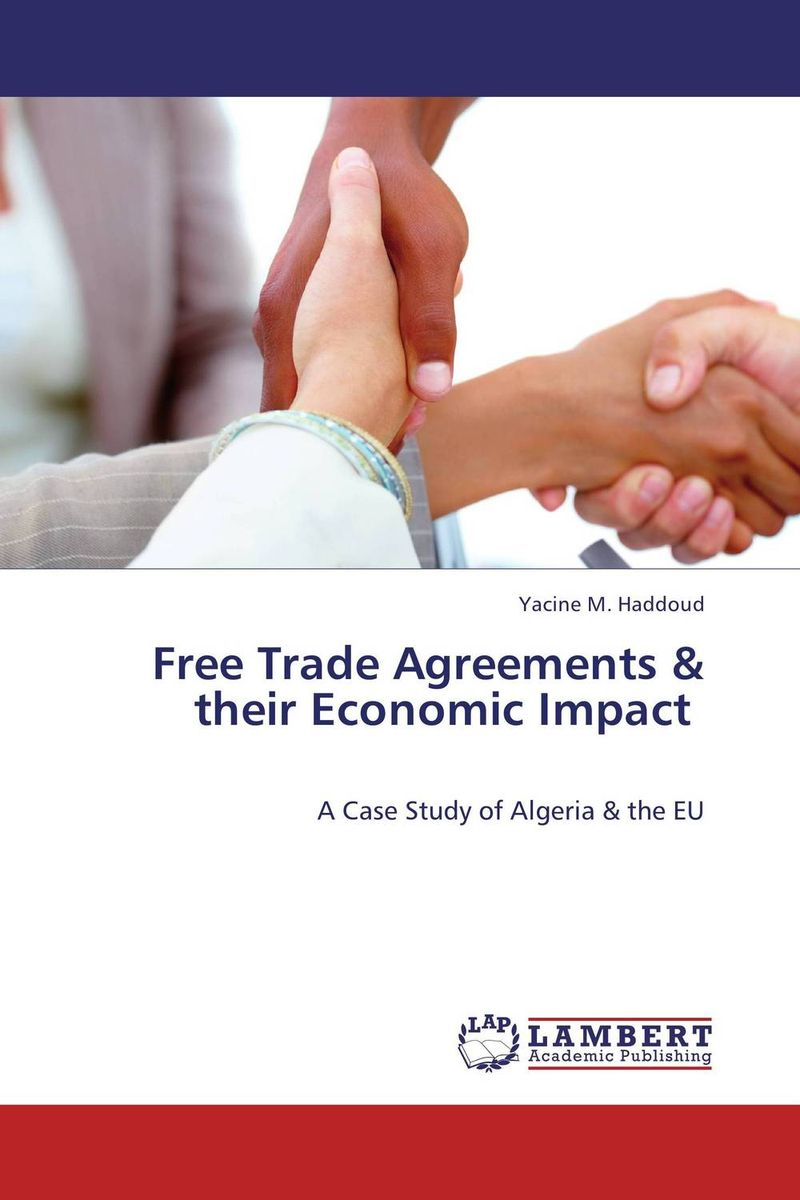 Free Trade Agreements & their Economic Impact regional trade agreements