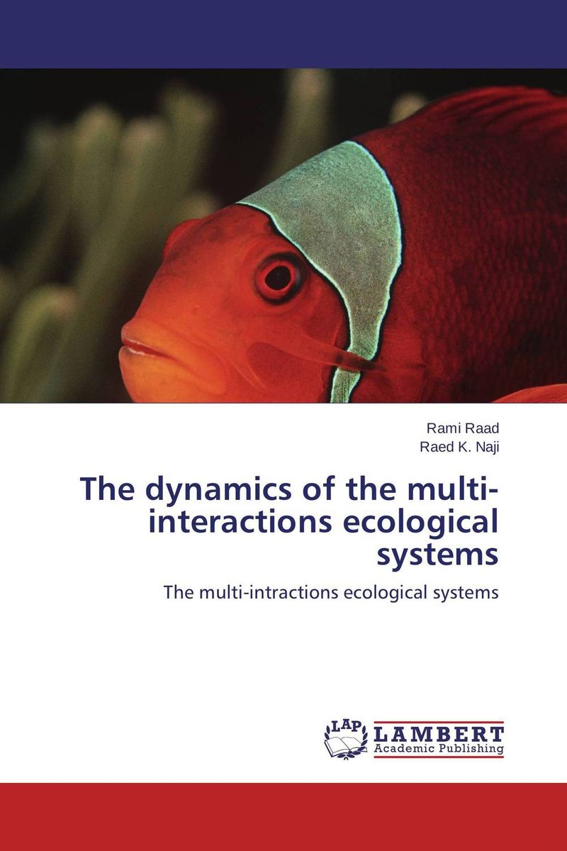 купить The dynamics of the  multi-interactions ecological systems недорого