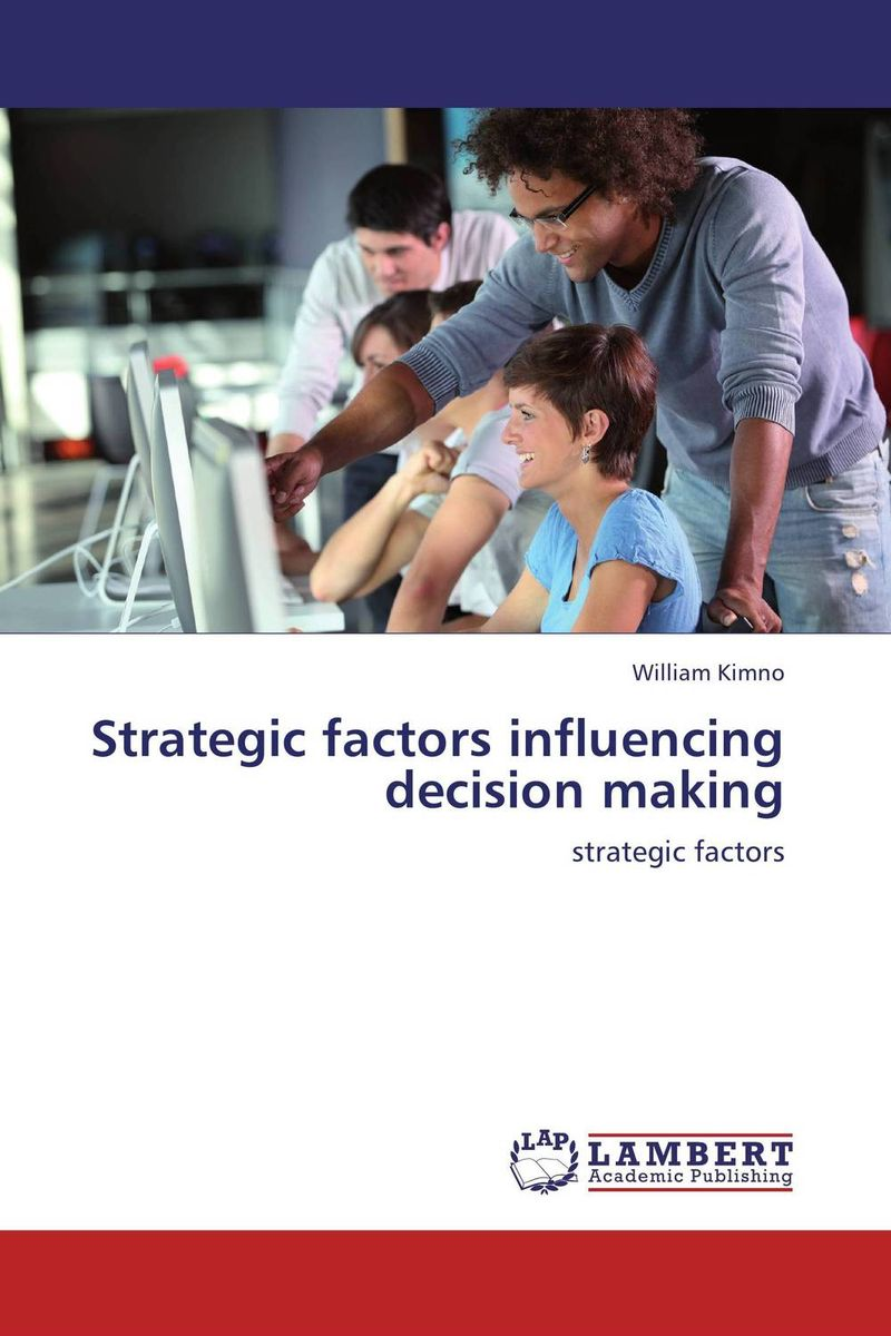 Strategic factors influencing decision making